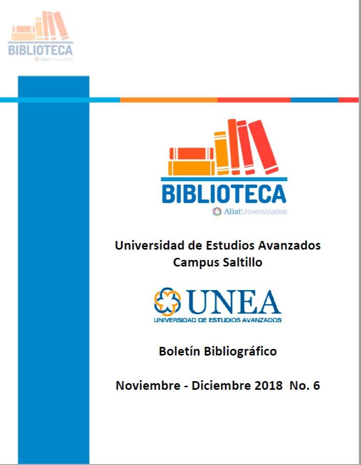 Universidad De Estudios Avanzados Campus Saltillo Boletín Bibliográfico Noviembre - Diciembre 2018, No. 6