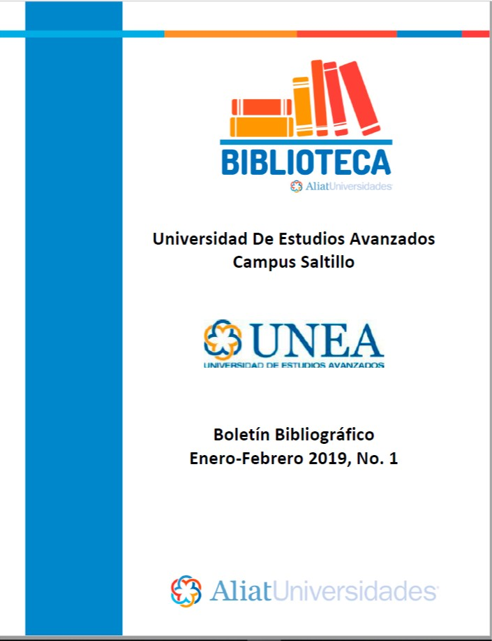 Universidad De Estudios Avanzados Campus Saltillo Boletín Bibliográfico  Enero - Febrero 2019, No 1