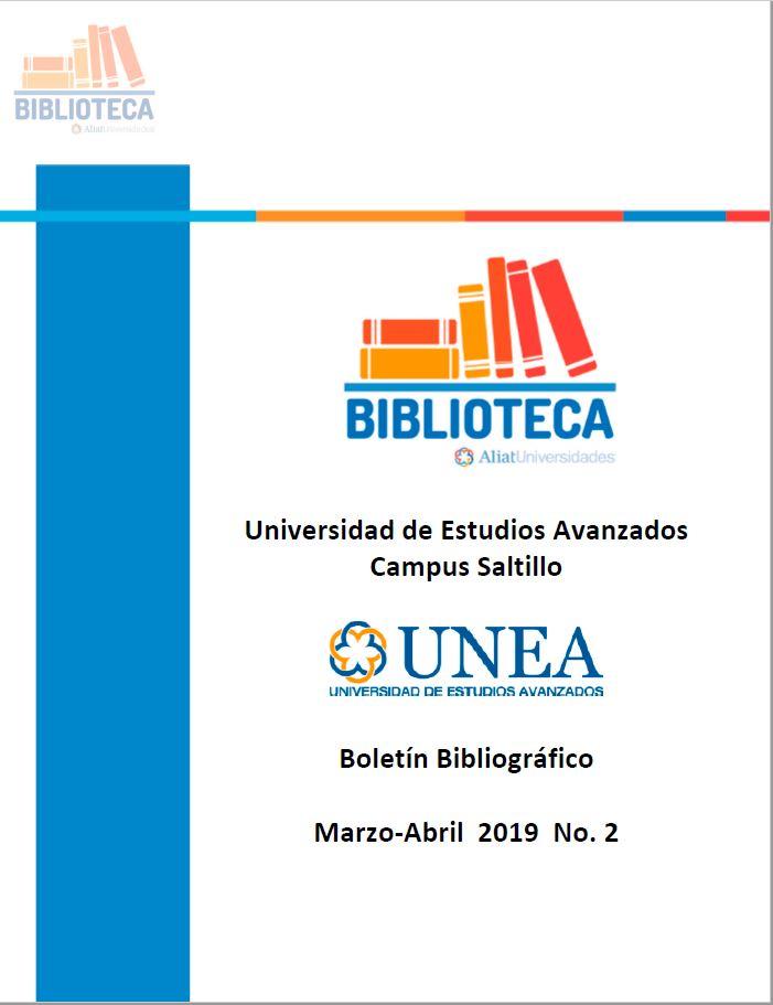 Universidad De Estudios Avanzados Campus Saltillo Boletín Bibliográfico  Marzo - Abril 2019, No 2