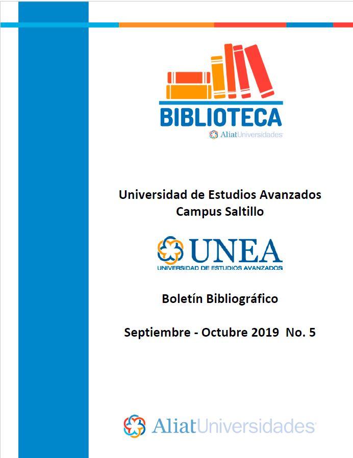 Universidad De Estudios Avanzados Campus Saltillo Boletín Bibliográfico  Septiembre - Octubre 2019, No 5