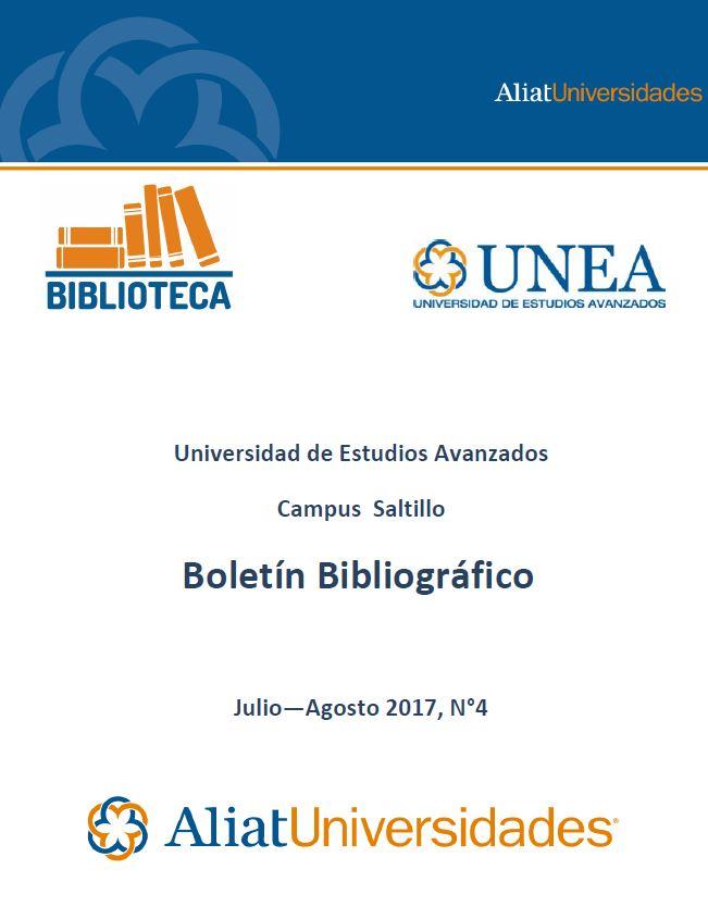 Universidad De Estudios Avanzados Campus Saltillo Boletín Bibliográfico Julio-Agosto 2017, No. 4