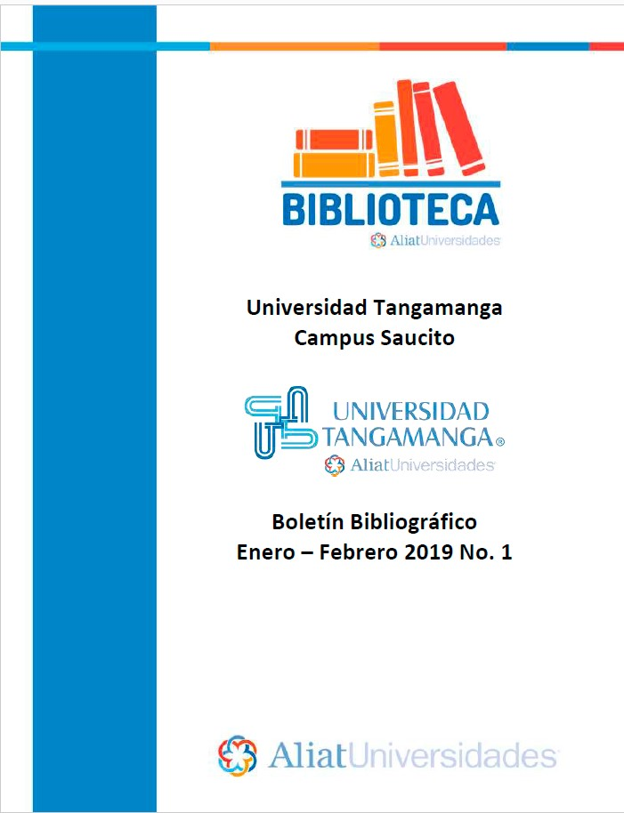 Universidad Tangamanga Campus Saucito Boletín Bibliográfico Enero - Febrero 2019, No 1