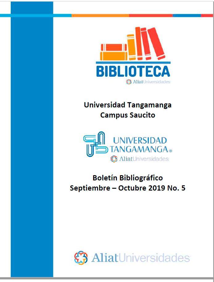 Universidad Tangamanga Campus Saucito Boletín Bibliográfico Septiembre - Octubre 2019, No 5