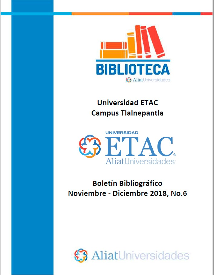 Universidad ETAC Campus Tlalnepantla Boletín Bibliográfico Noviembre - Diciembre 2018, No. 6