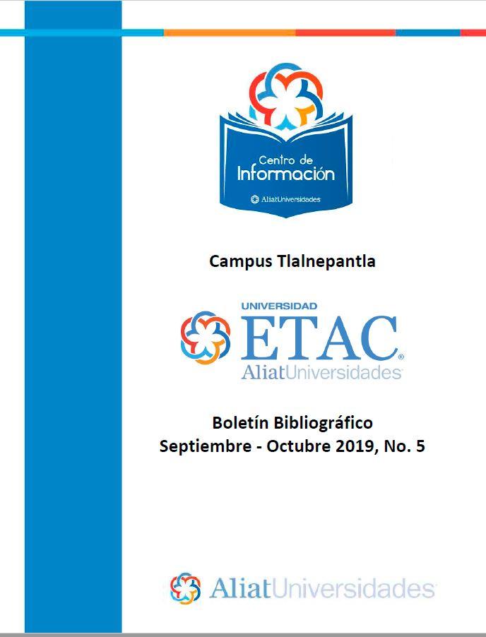Universidad ETAC Campus Tlalnepantla Boletín Bibliográfico  Septiembre - Octubre 2019, No 5