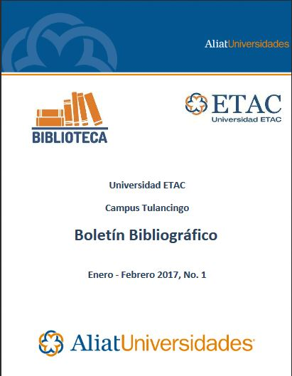 Universidad Etac Campus Tulancingo Bibliotecas Boletín de Novedades Bibliográficas Enero-Febrero 2017, No. 1