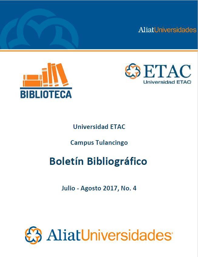 Universidad ETAC Campus Tulancingo Boletín Bibliográfico Julio-Agosto 2017, No. 4