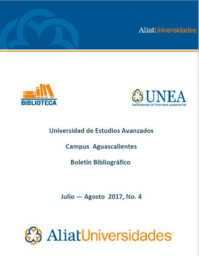 Universidad de Estudios Avanzados Campus Aguascaliates Boletín Bibliográfico Julio-Agosto 2017, No. 4
