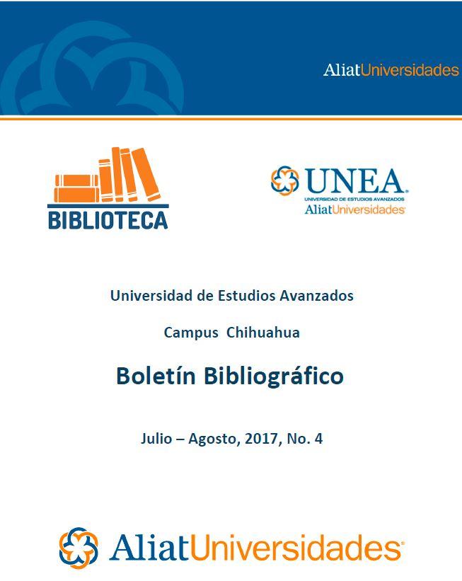 Universidad de Estudios Avanzados Campus Chihuahua Boletín Bibliográfico Julio-Agosto 2017, No 4