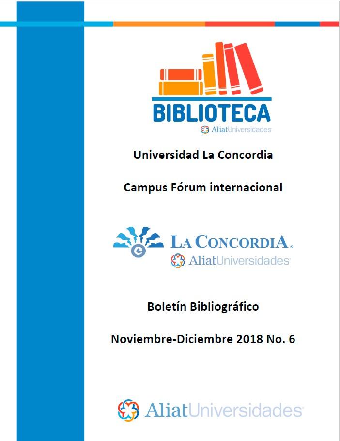 Universidad La Concordia Campus Forum Internacional Boletín Bibliográfico Noviembre - Diciembre 2018, No. 6