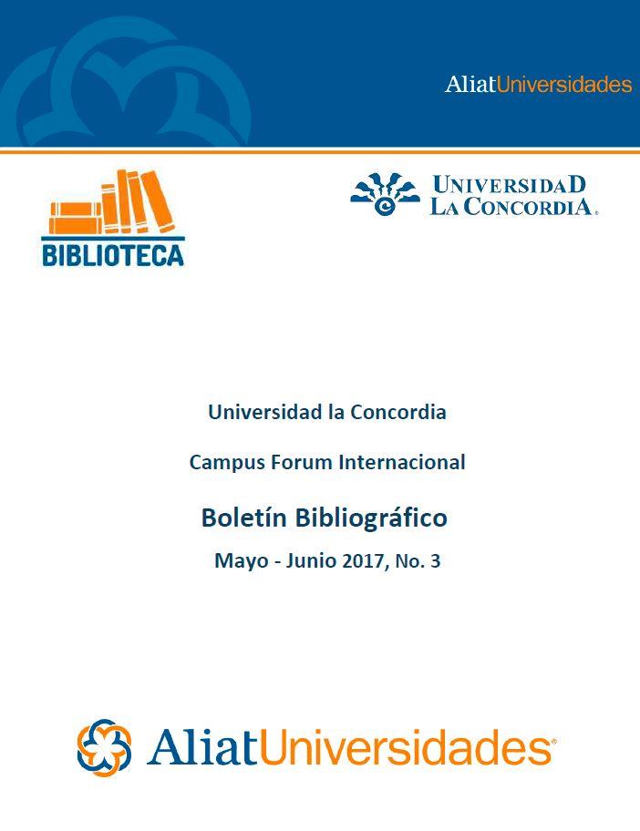 Universidad la Concordia Campus Forum Internacional Boletín Bibliográfico Mayo-Junio 2017, No. 3