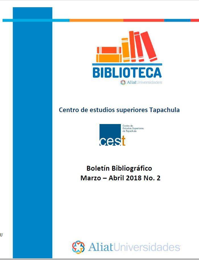 Centro de estudios superiores Tapachula Boletín Bibliográfico Marzo-Abril 2018, No. 2
