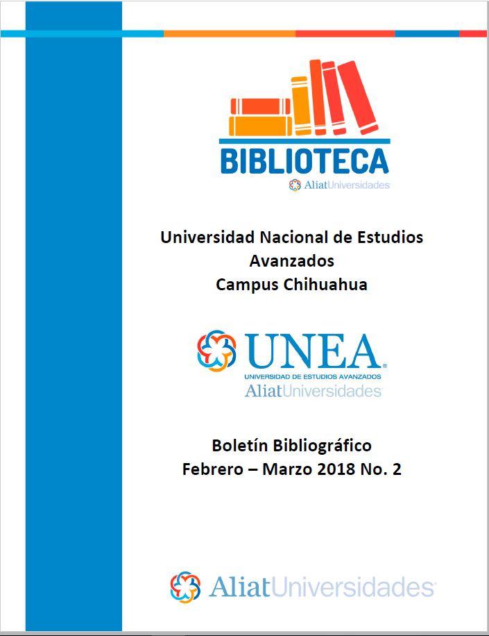 Universidad de Estudios Avanzados Campus Chihuahua Boletín Bibliográfico Marzo-Abril 2018, No 2