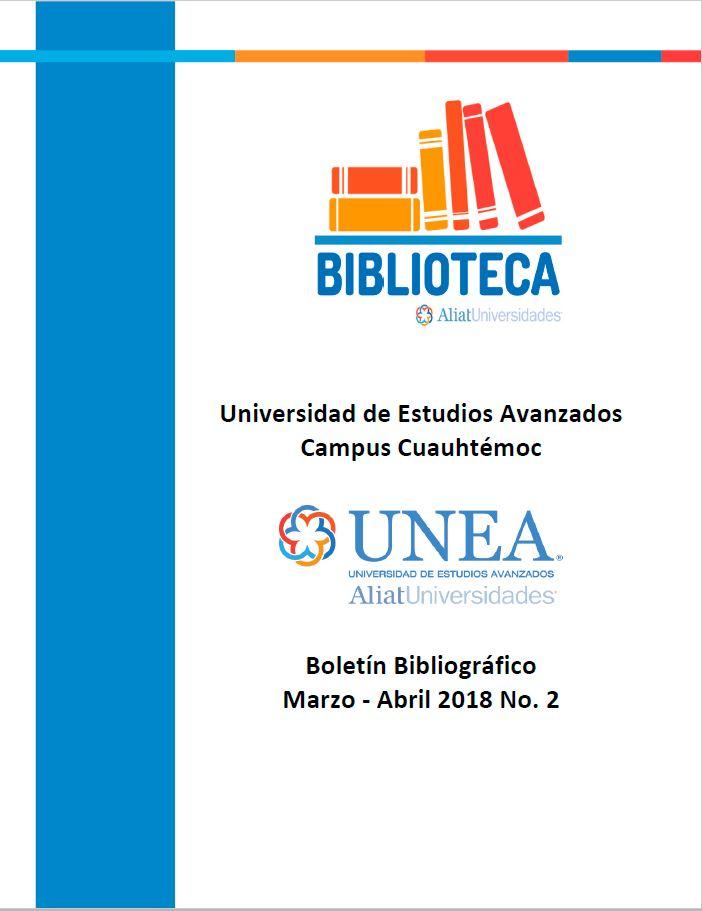 Universidad de Estudios Avanzados Campus Cuauhtémoc Boletín Bibliográfico Marzo-Abril 2018, No 2