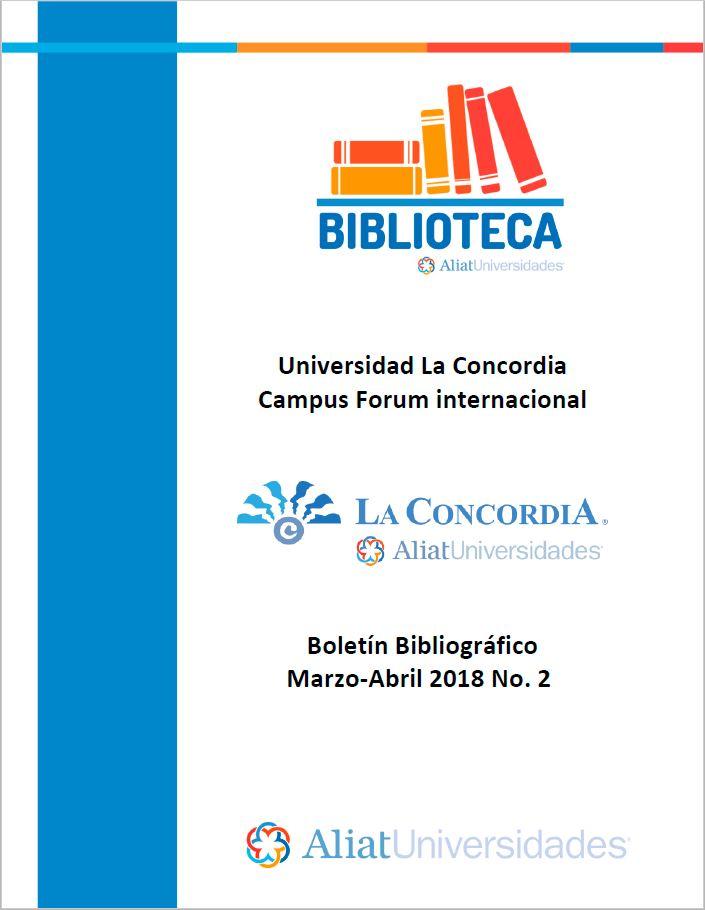 Universidad La Concordia Campus Prepraratoria Forum Internacional Boletín Bibliográfico Marzo-Abril 2018, No. 2