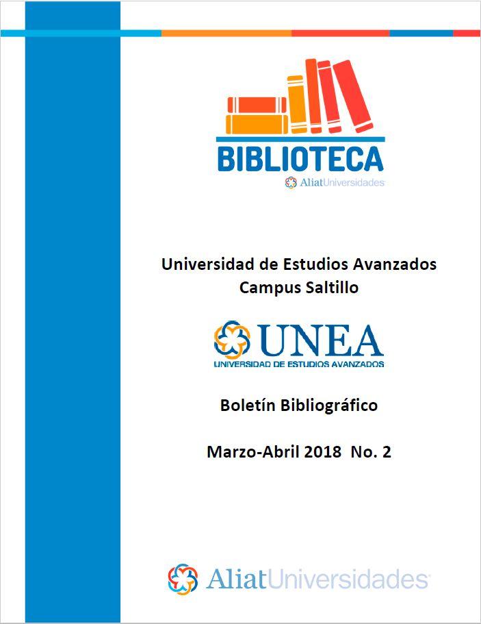 Universidad De Estudios Avanzados Campus Saltillo Boletín Bibliográfico Marzo-Abril 2018, No. 2