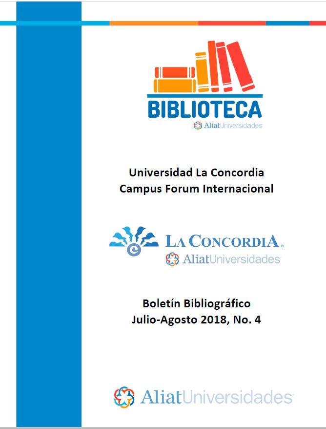 Universidad La Concordia Campus Forum Internacional Boletín Bibliográfico Julio-Aggosto 2018, No. 4