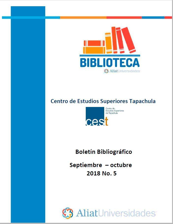 Centro de estudios superiores Tapachula Boletín Bibliográfico Septiembre - Octubre 2018, No. 5