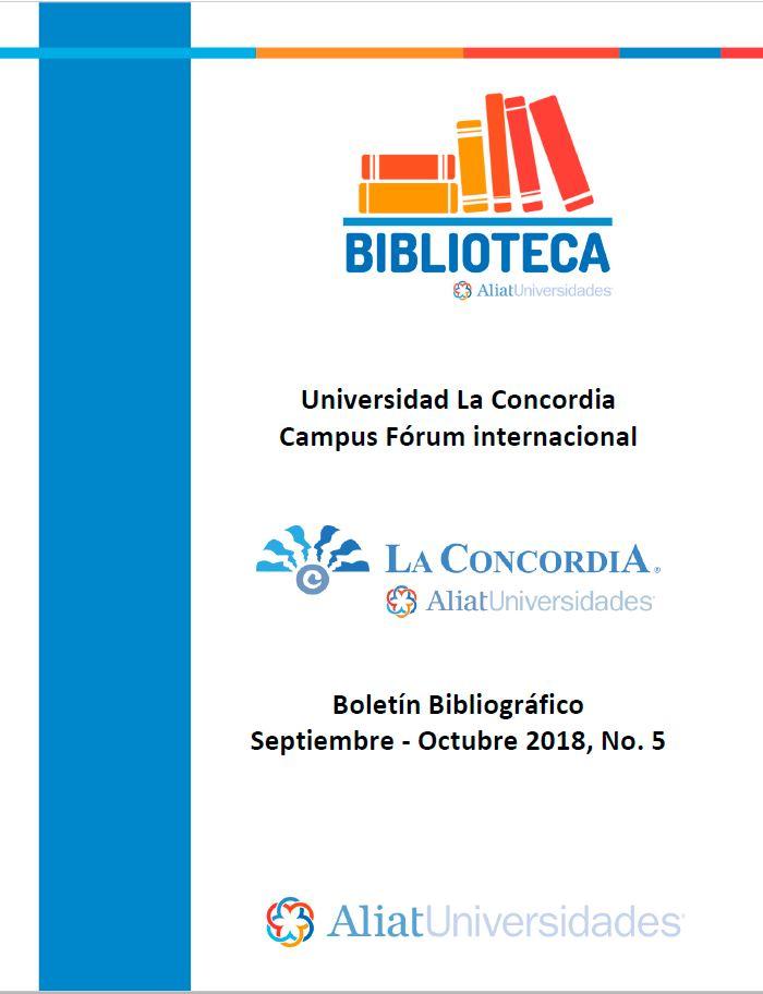 Universidad La Concordia Campus Forum Internacional Boletín Bibliográfico Septiembre - Octubre 2018, No. 5