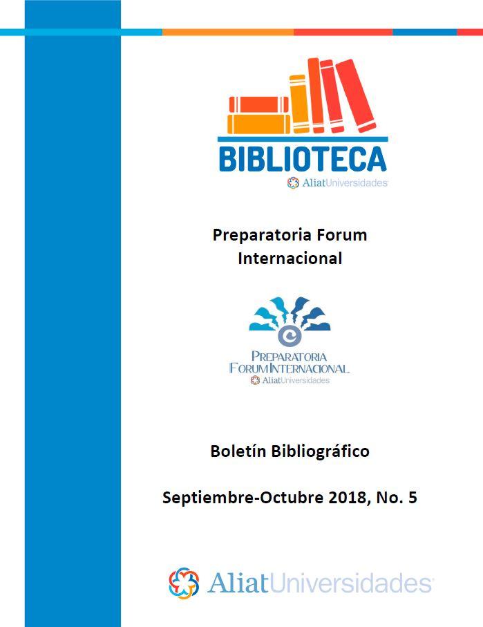 Universidad La Concordia Campus Preparatoria Forum Internacional Boletín Bibliográfico Septiembre - Octubre 2018, No. 5