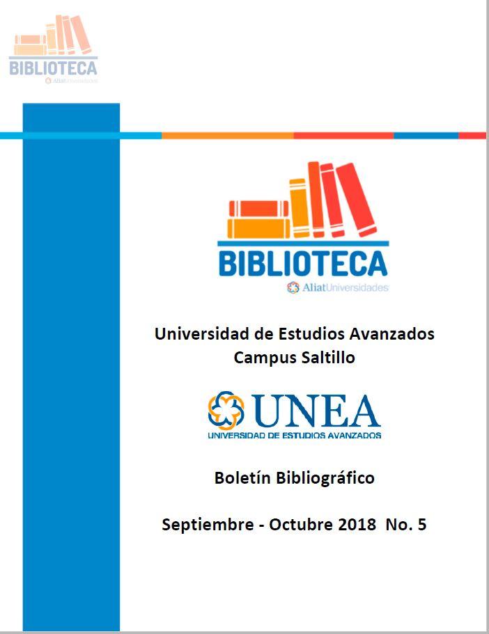 Universidad De Estudios Avanzados Campus Saltillo Boletín Bibliográfico Septiembre - Octubre 2018, No. 5