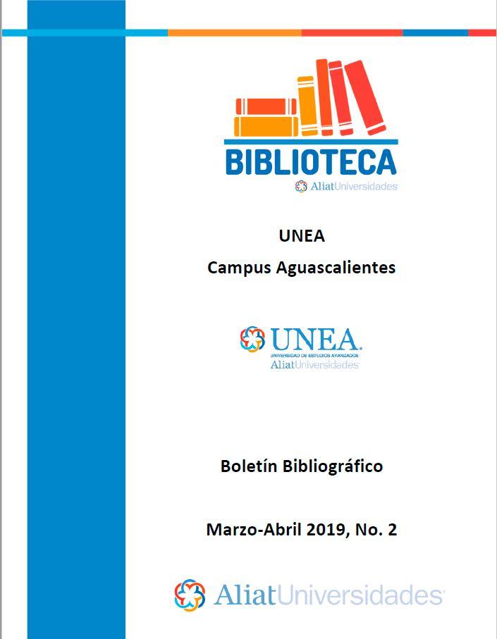 Universidad de Estudios Avanzados Campus Aguascalientes Boletín Bibliográfico Marzo -Abril 2019, No 2