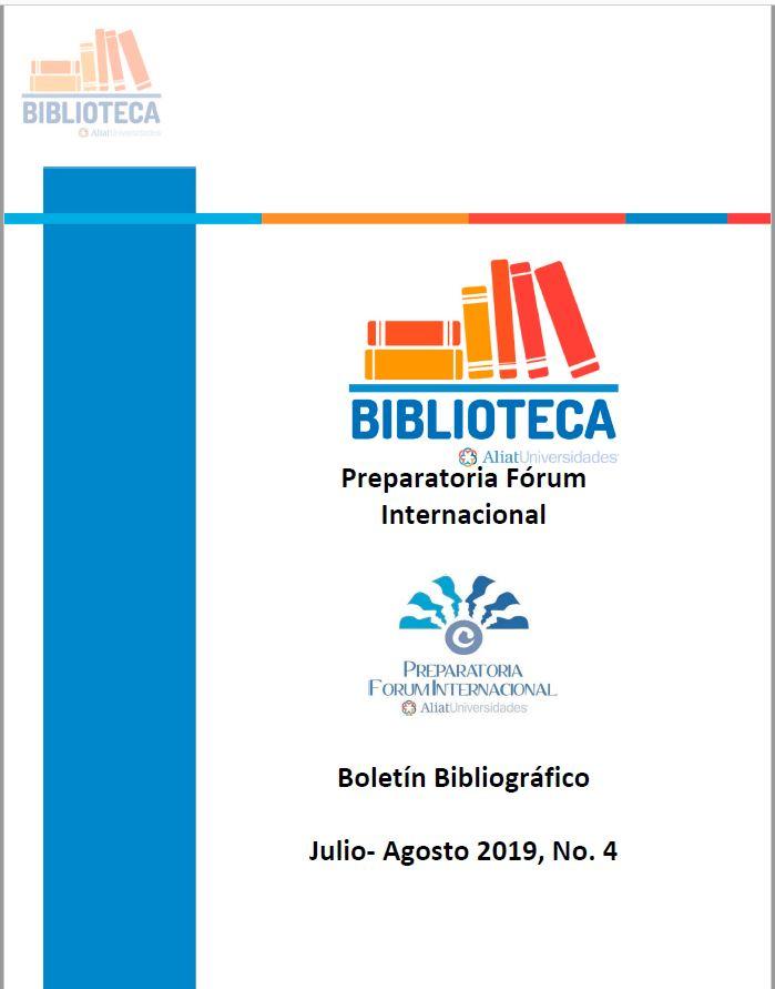 Universidad La Concordia Campus Preparatoria Forum Internacional Boletín Bibliográfico  Julio - Agosto 2019, No 4