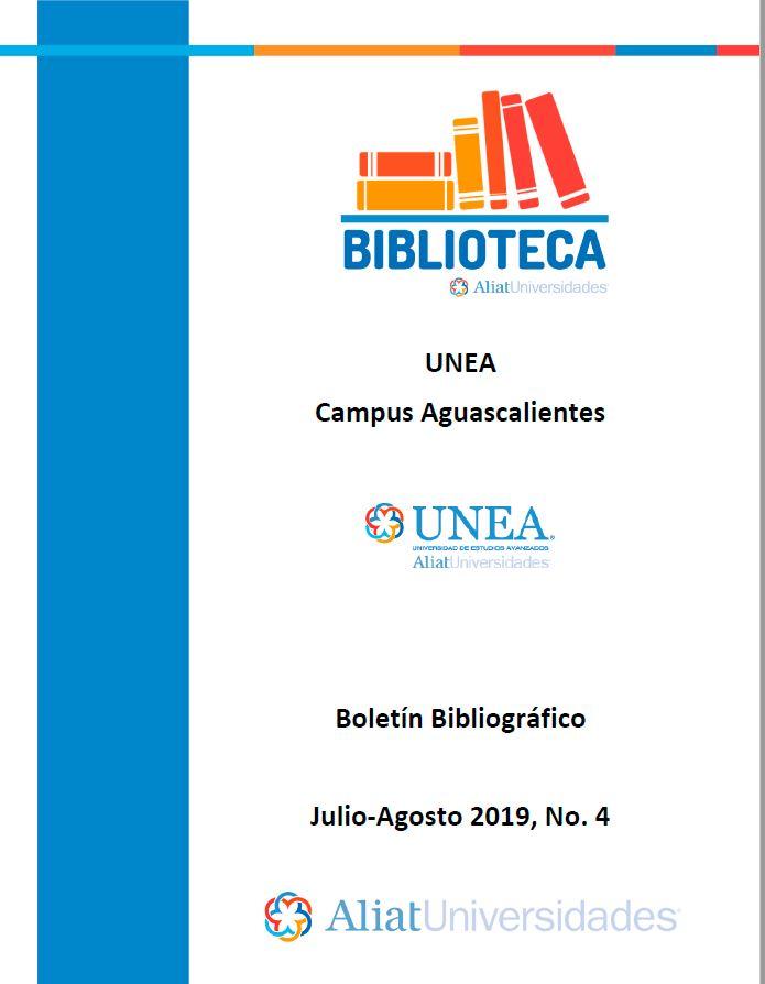 Universidad de Estudios Avanzados Campus Aguascalientes Boletín Bibliográfico Julio -Agosto 2019, No 4