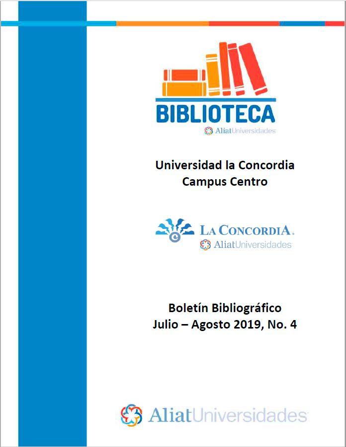 Universidad la Concordia Campus Centro Boletín Bibliogáfico Julio - Agosto 2019, No 4
