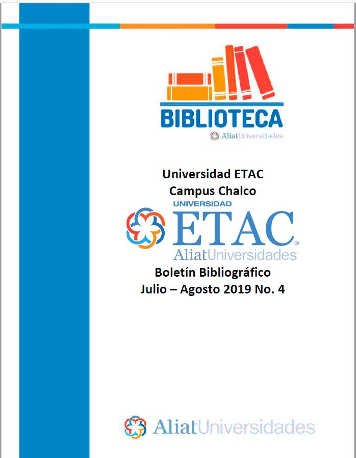 Universidad ETAC Campus Chalco Boletín Bibliográfico Julio - Agosto 2019, No 4
