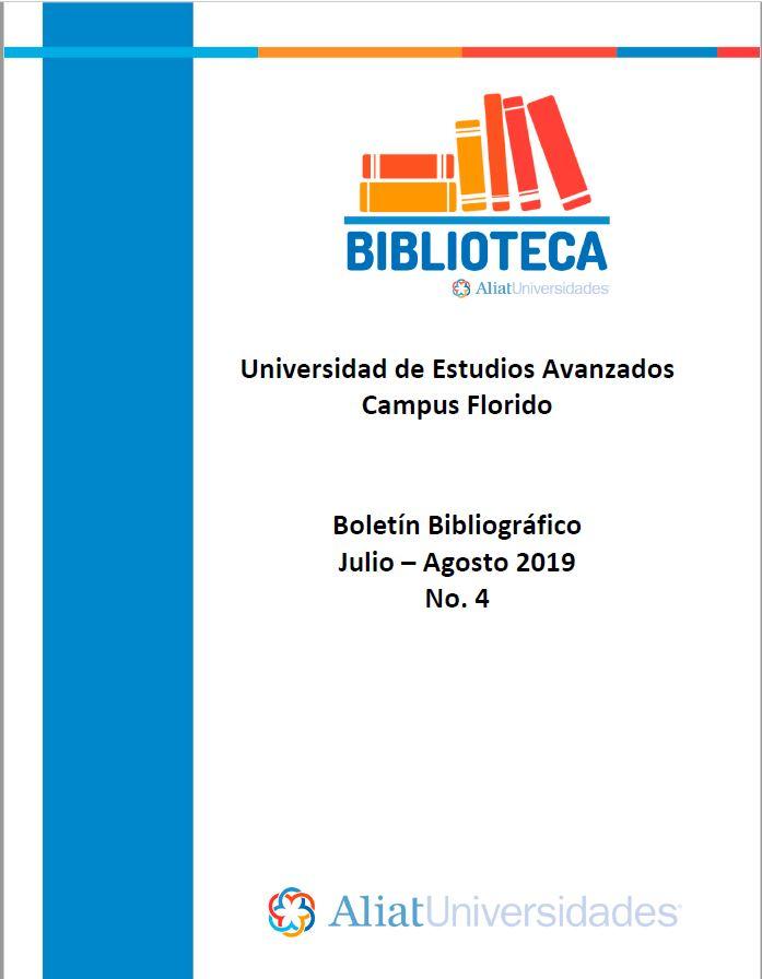 Universidad de Estudios Avanzados Campus Florido Boletín Bibliográfico Julio - Agosto 2019, No 4