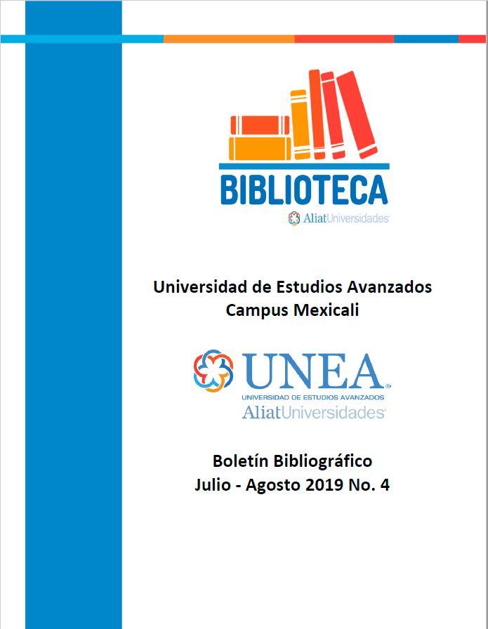 Universidad de Estudios Avanzados Campus Mexicali Boletín Bibliográfico Julio - Agosto 2019, No 4