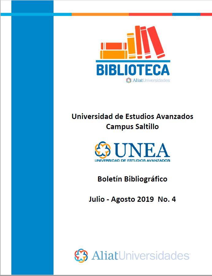 Universidad De Estudios Avanzados Campus Saltillo Boletín Bibliográfico  Julio - Agosto 2019, No 4