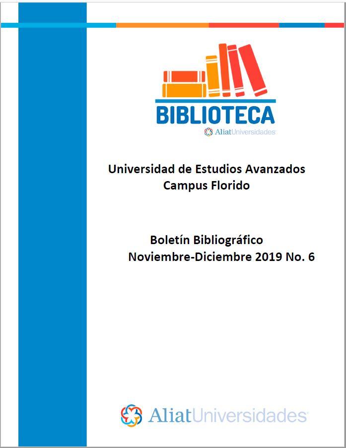 Universidad de Estudios Avanzados Campus Florido Boletín Bibliográfico Noviembre - Diciembre 2019, No 6