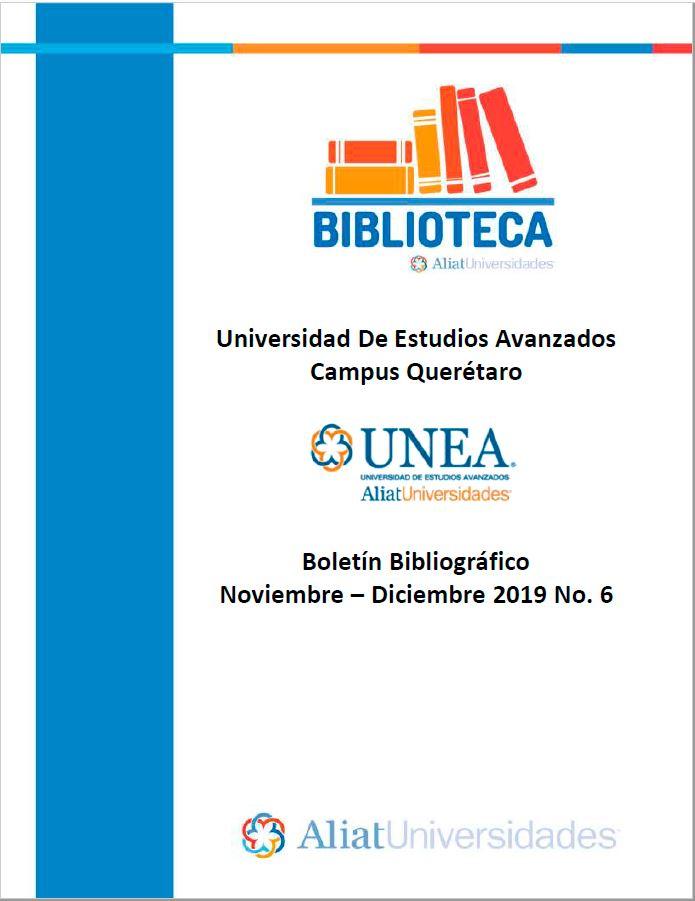 Universidad de Estudios Avanzados Campus Querétaro Boletín Bibliográfico  Noviembre - Diciembre 2019, No 6