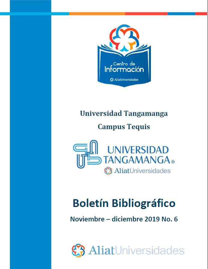 Universidad Tangamanga Campus Saucito Boletín Bibliográfico Noviembre - Diciembre 2019, No 6