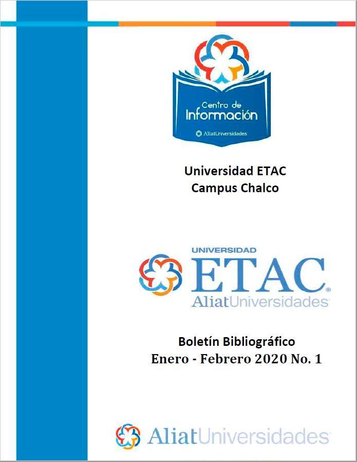 Universidad ETAC Campus Chalco Boletín Bibliográfico Enero - Febrero 2020, No 1