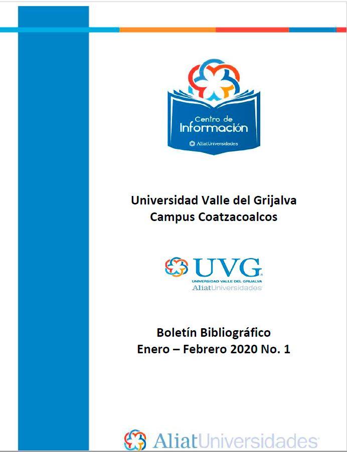 Universidad Valle de Grijalva Campus Coatzacoalcos Boletín Bibliográfico Enero - Febrero 2020, No 1