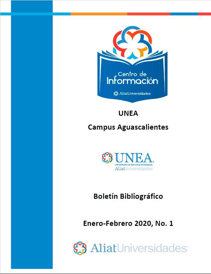 Universidad de Estudios Avanzados Campus Aguascalientes Boletín Bibliográfico Enero - Febrero 2020, No 1