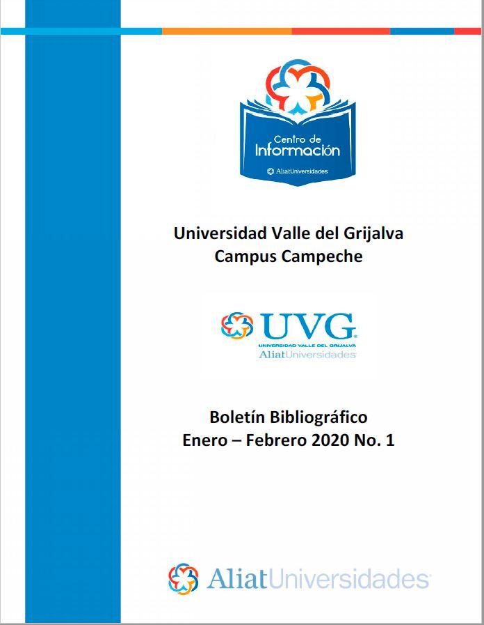 Universidad valle del Grijalva Campus Campeche Boletín Bibliográfico Enero - Febrero 2020, No 1