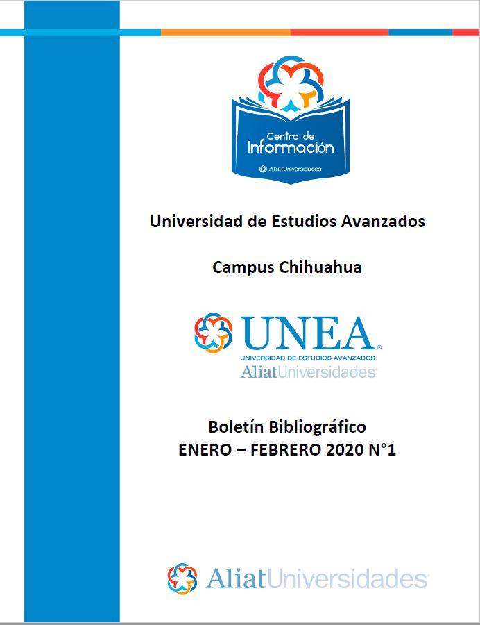 Universidad de Estudios Avanzados Campus Chihuahua Boletín Bibliográfico Enero - Febrero 2020, No 1