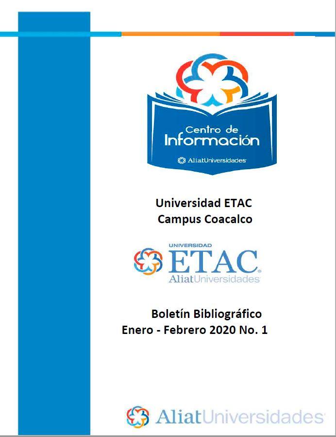 Universidad ETAC Campus Coacalco Boletín Bibliográfico Enero - Febrero 2020, No 1