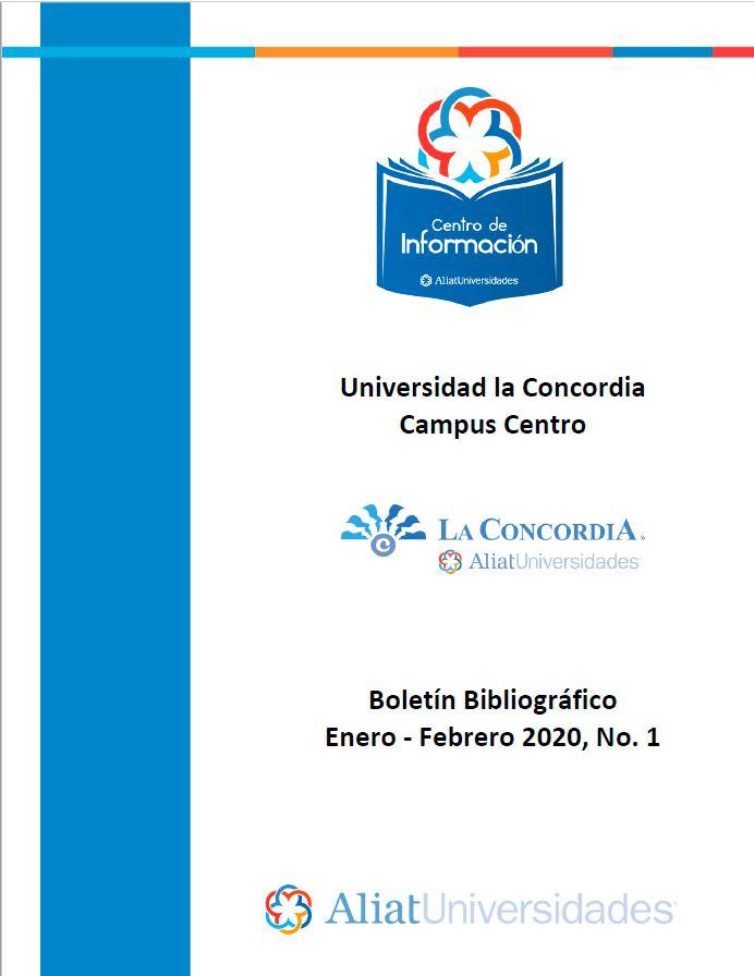 Universidad la Concordia Campus Centro Boletín Bibliogáfico Enero - Febrero 2020, No 1