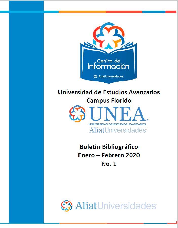 Universidad de Estudios Avanzados Campus Florido Boletín Bibliográfico Enero - Febrero 2020, No 1