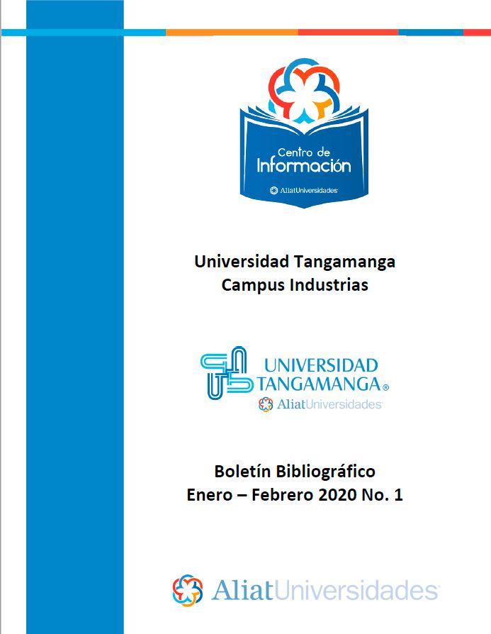 Universidad Tangamanga Campus Industrias Boletín Bibliográfico Enero - Febrero 2020, No 1