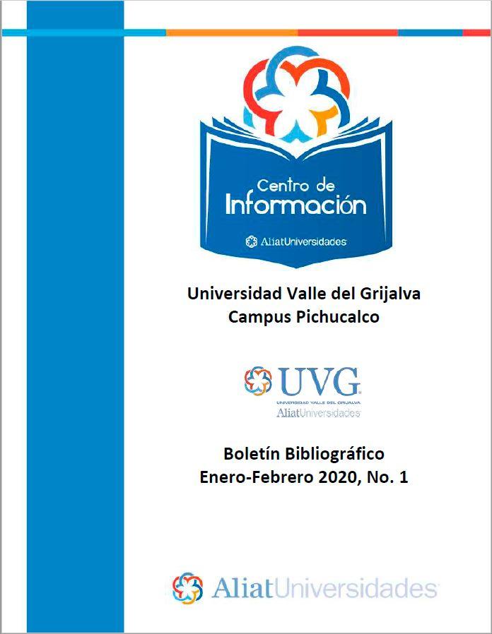 Universidad Valle del Grijalva Campus Pichucalco Boletín Bibliográfico  Enero - Febrero 2020, No 1
