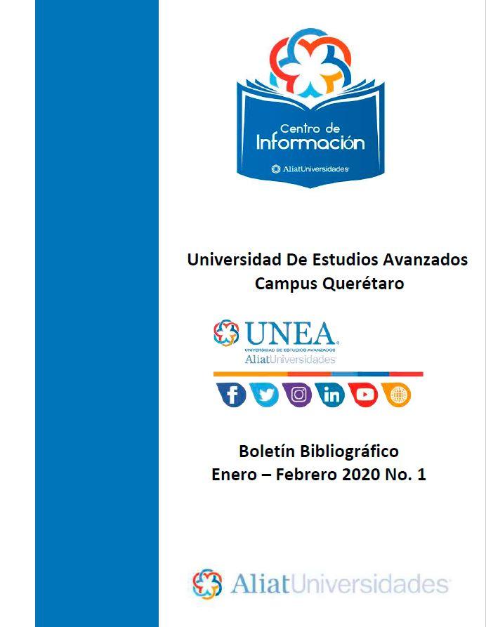 Universidad de Estudios Avanzados Campus Querétaro Boletín Bibliográfico  Enero - Febrero 2020, No 1