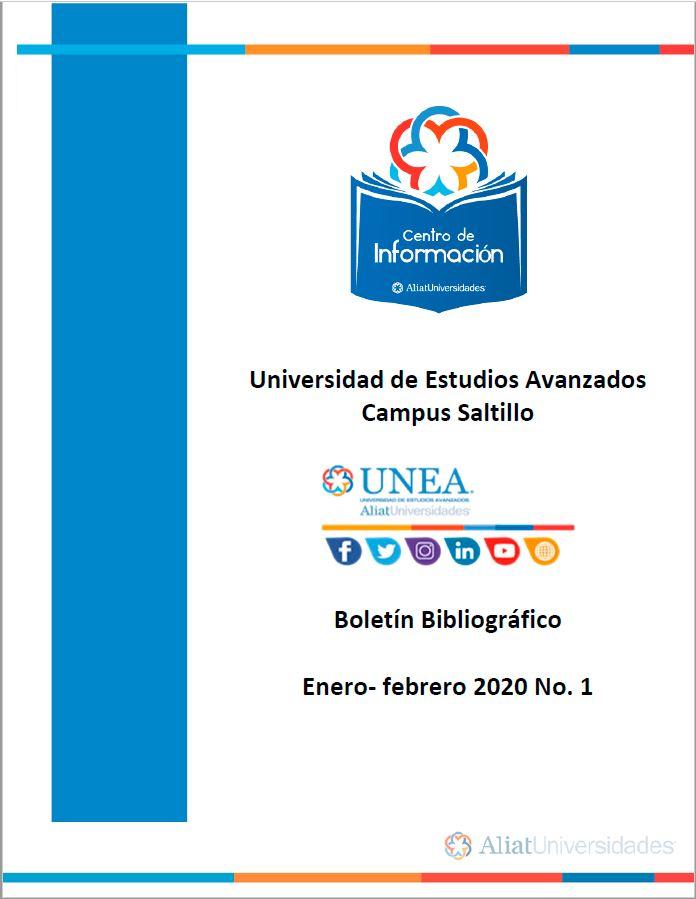 Universidad De Estudios Avanzados Campus Saltillo Boletín Bibliográfico  Enero - Febrero 2020, No 1