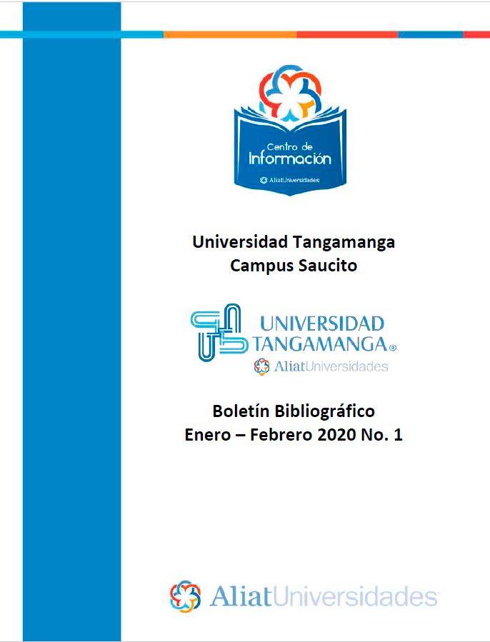 Universidad Tangamanga Campus Saucito Boletín Bibliográfico Enero - Febrero 2020, No 1