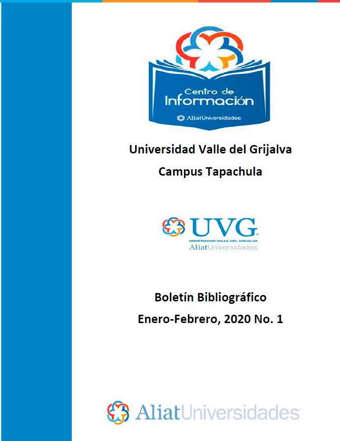 Universidad Valle del Grijalva Campus Tapachula Boletín Bibliográfico  Enero - Febrero 2020, No 1